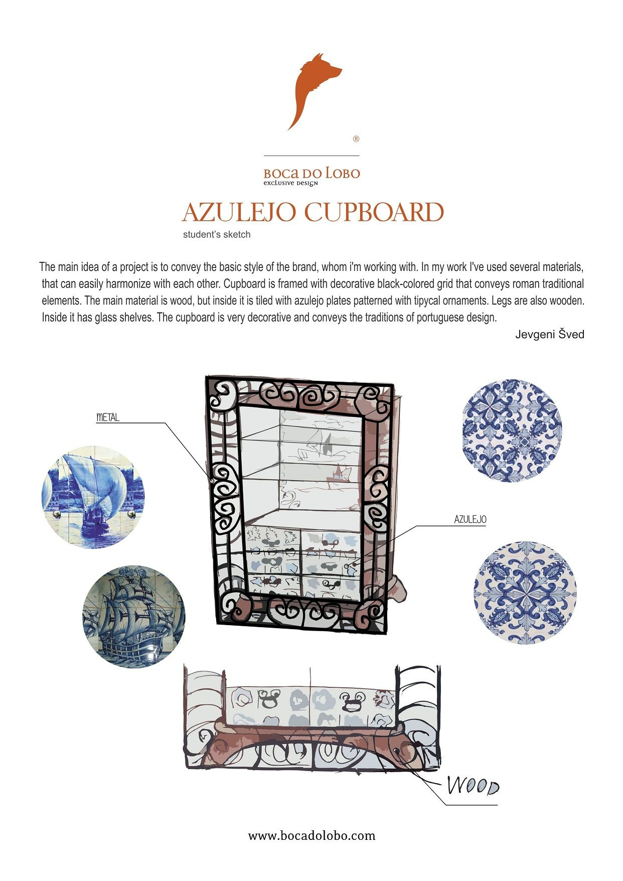 #IDEA #3, #JevgeniSvedBOCADOLOBO,   Third idea:  AZULEJO CUPBOARD