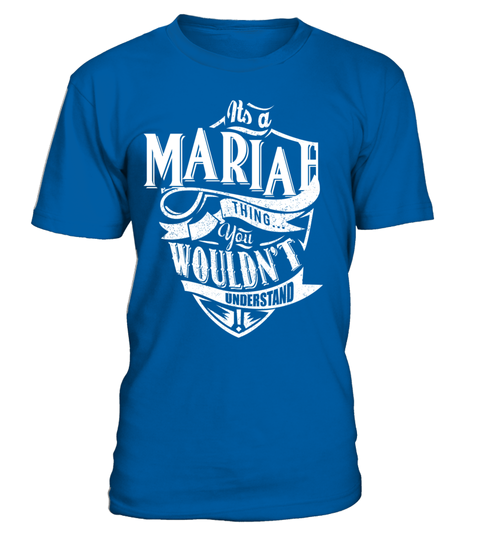 """# IT'S A MARIAH THING YOU WOULDN'T UNDERSTAND .  Special Offer, not available anywhere else!      Available in a variety of styles and colors      Buy yours now before it is too late!      Secured payment via Visa / Mastercard / Amex / PayPal / iDeal      How to place an order            Choose the model from the drop-down menu      Click on """"Buy it now""""      Choose the size and the quantity      Add your delivery address and bank details      And that's it!"""