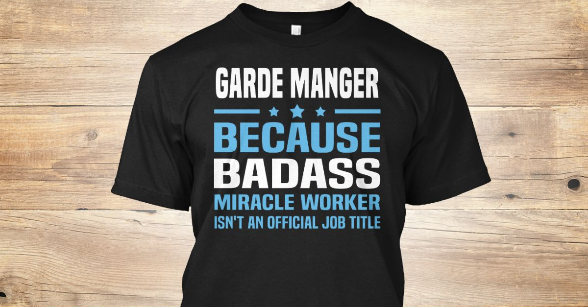 If You Proud Your Job, This Shirt Makes A Great Gift For You And Your Family.  Ugly Sweater  Garde Manger, Xmas  Garde Manger Shirts,  Garde Manger Xmas T Shirts,  Garde Manger Job Shirts,  Garde Manger Tees,  Garde Manger Hoodies,  Garde Manger Ugly Sweaters,  Garde Manger Long Sleeve,  Garde Manger Funny Shirts,  Garde Manger Mama,  Garde Manger Boyfriend,  Garde Manger Girl,  Garde Manger Guy,  Garde Manger Lovers,  Garde Manger Papa,  Garde Manger Dad,  Garde Manger Daddy,  Garde Manger…