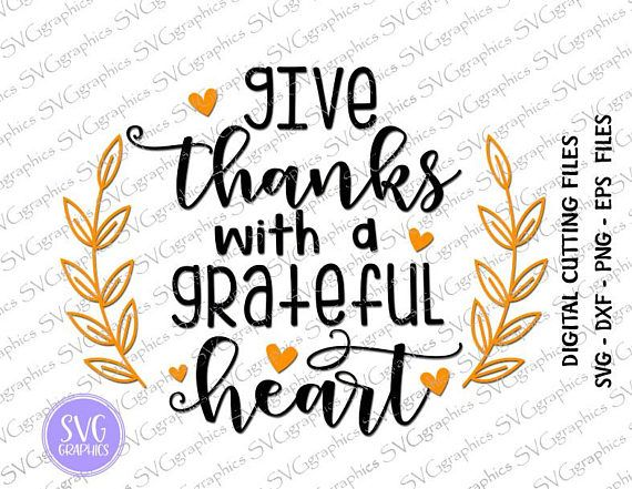 Svgdxfeps 075 Give Thanks With A Grateful Hearts Digital Thanksgiving Pictures Image Font Cricut Crafts