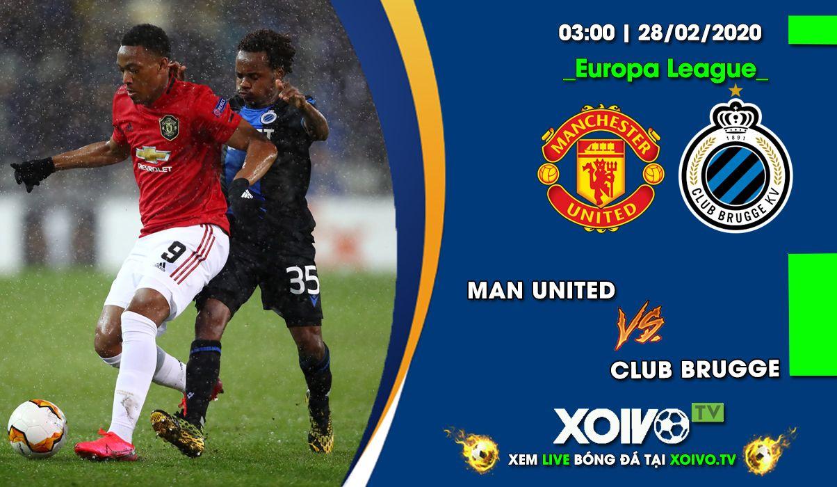Xem trực tiếp trận Man United vs Club Brugge 03h00 ngày 28