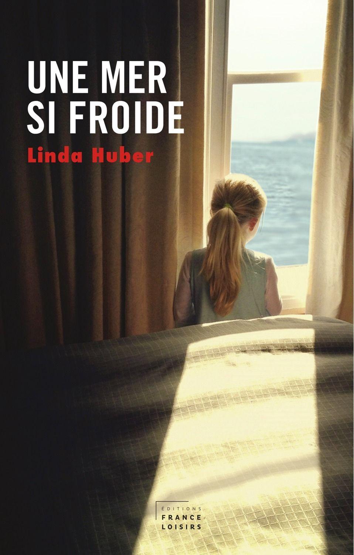 Une mer si froide - Linda Huber -  448 pages, Couverture souple. -  Référence : 751817 #Livre #Roman #Cadeau #Lecture