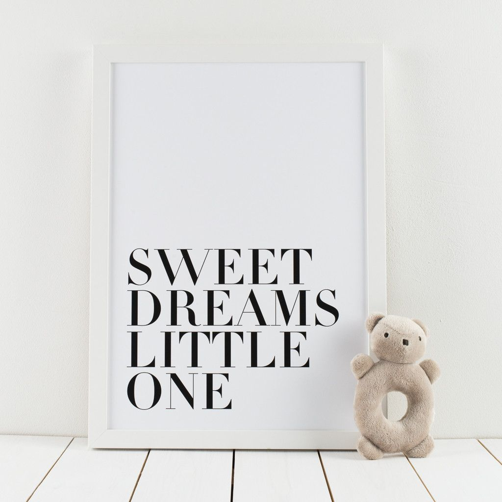 Monochrome Sweet Dreams Print – Hippo & Co.  This print is a dream for typography lovers, though it is minimalist it is far from subtle and is a fab addition to any nursery.