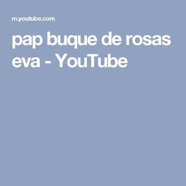 pap buque de rosas eva - YouTube