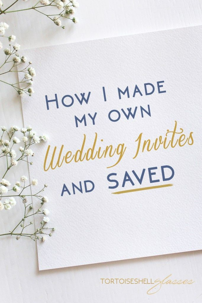 How I made my own wedding invitations and SAVED   Free wedding ...