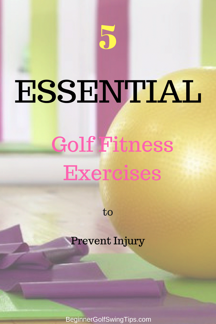 Learn the 5 essential golf fitness exercises to prevent injury, increase flexibility and help your g...