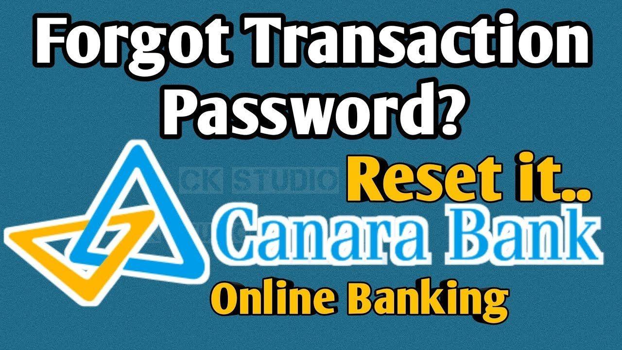 Forgot Transaction Password In Canara Bank Canara Bank Transaction Pa Passwords Forget Online Banking