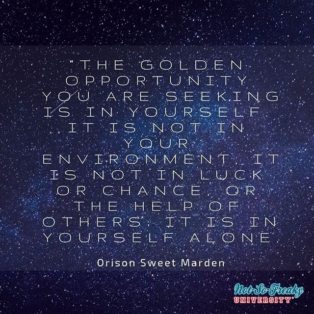 """The golden opportunity you are seeking is in yourself. It ..."