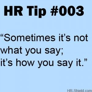 Sometimes ItS Not What You Say Hrtips Hr Dthr  Hr Tips