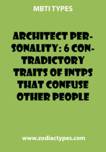 Architect Personality 6 Contradictory Traits Of Intps That Confuse Other People Zodiactypes Myers Briggs Type Indicator Personality How To Read People