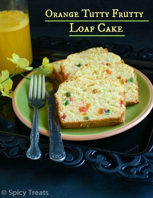 Orange Tutty Frutti Loaf Cake Orange Fruit Cake Condensed Milk Fruit Cake Eggless Recipes Loaf Cake Orange Cake