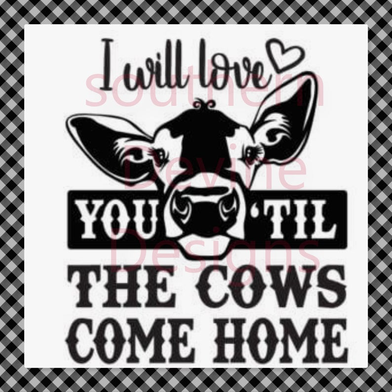 Download I will love you till the cows come home SVG in 2020 | Kids ...