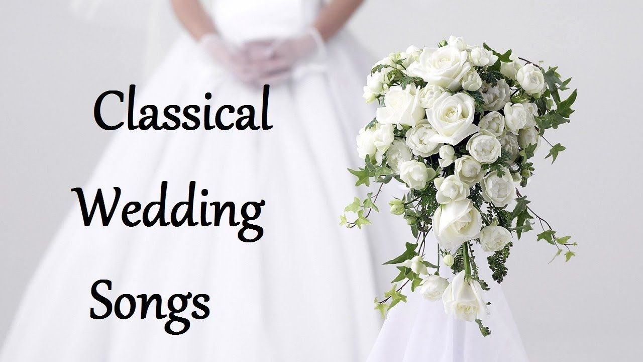 Classical Wedding Songs for Walking Down the Aisle