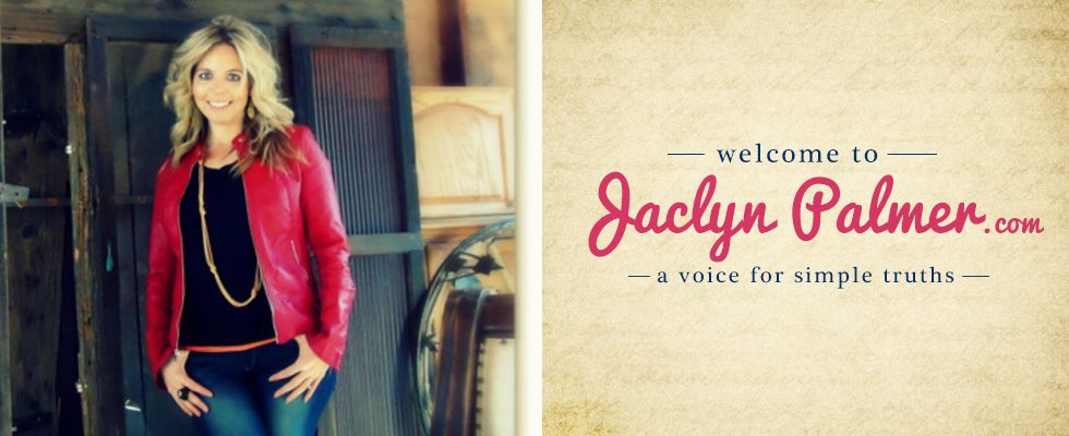Welcome to ~ Jaclyn Palmer .com ~ a voice for simple truths ~