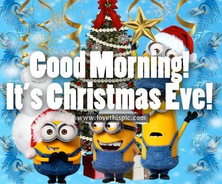 Its Christmas Eve.Good Morning It S Christmas Eve Sayings Its Christmas