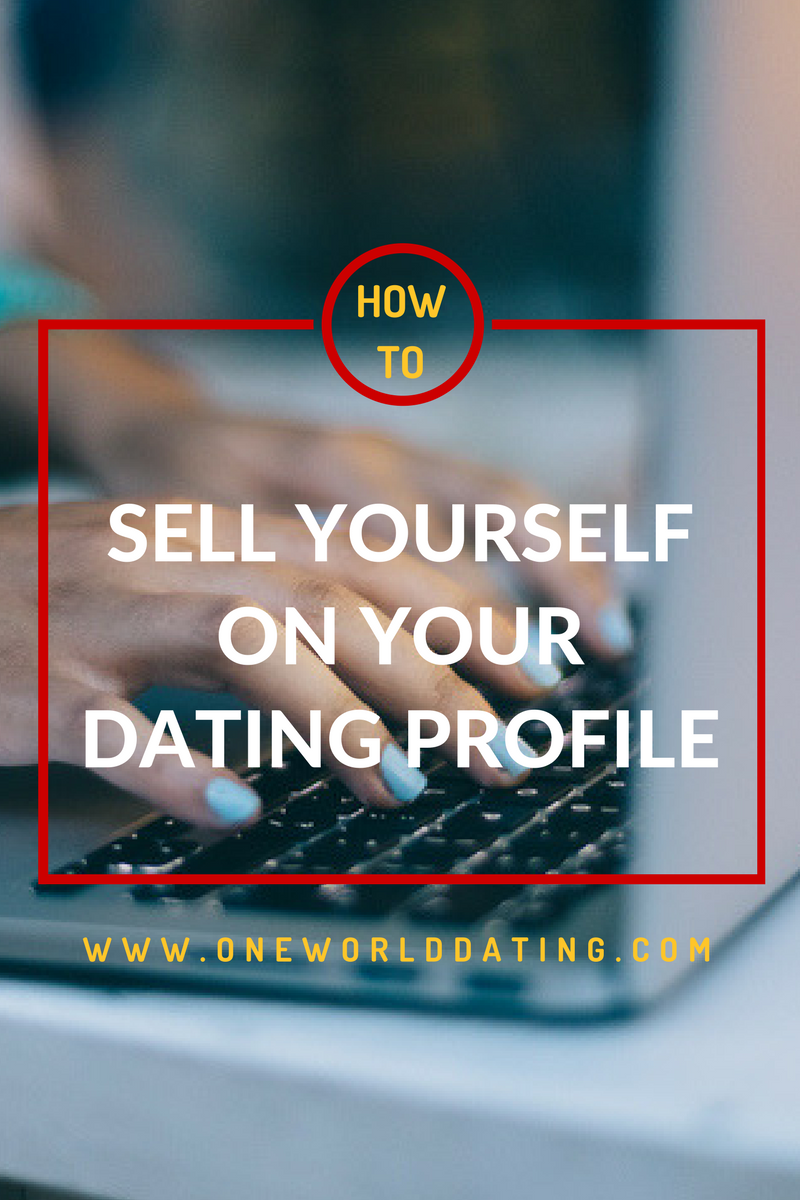 How to sell yourself on a dating website