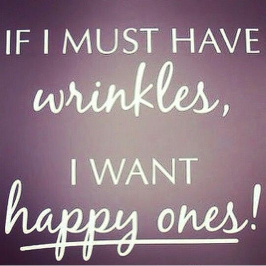 if i must have wrinkles i want happy ones!   beauty wisdom!   decor