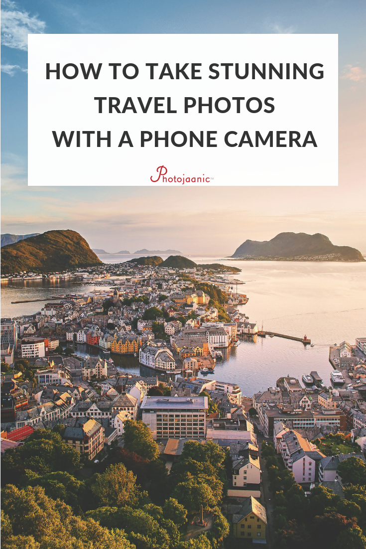 How To Do Pro Quality Travel Photography With Your Smartphone Camera Travel Photography Travel Travel Photography Tips