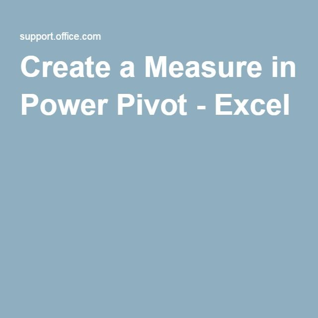 KPI Create A Measure In Power Pivot - Excel EXCEL Pinterest Create