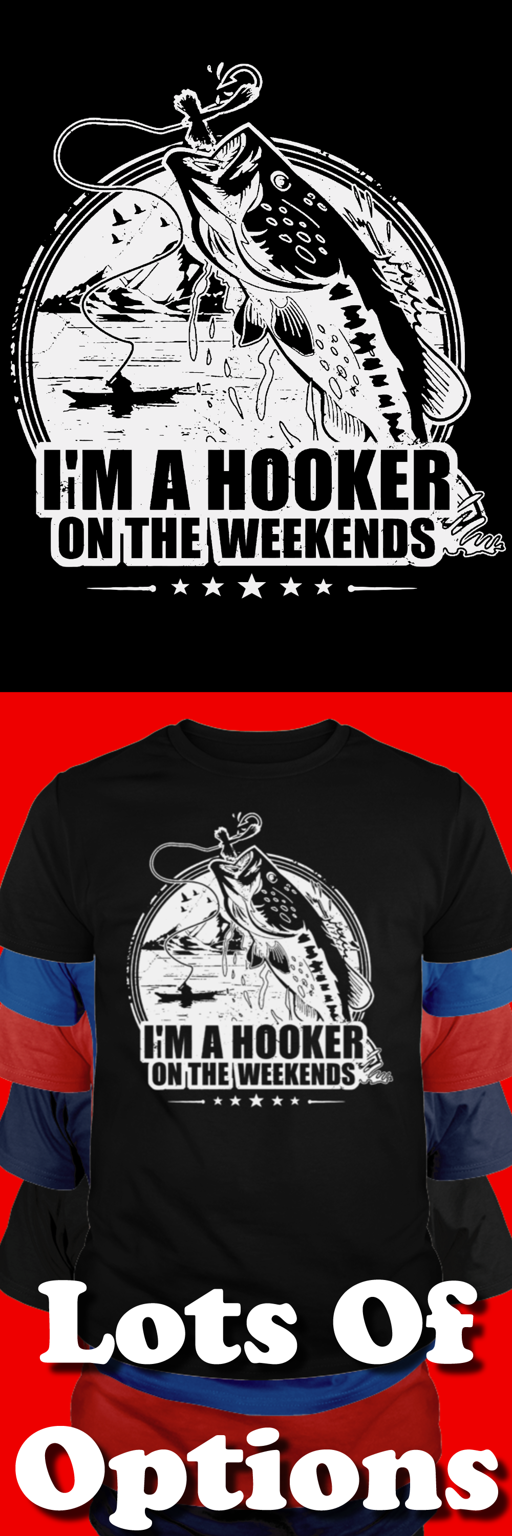 Wear I Am A Hooker On The Weekends Tee?   Catfish, Trout and Bass