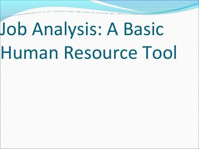 Job Analysis A Basic Human Resource Tool I O Psychology - job analysis