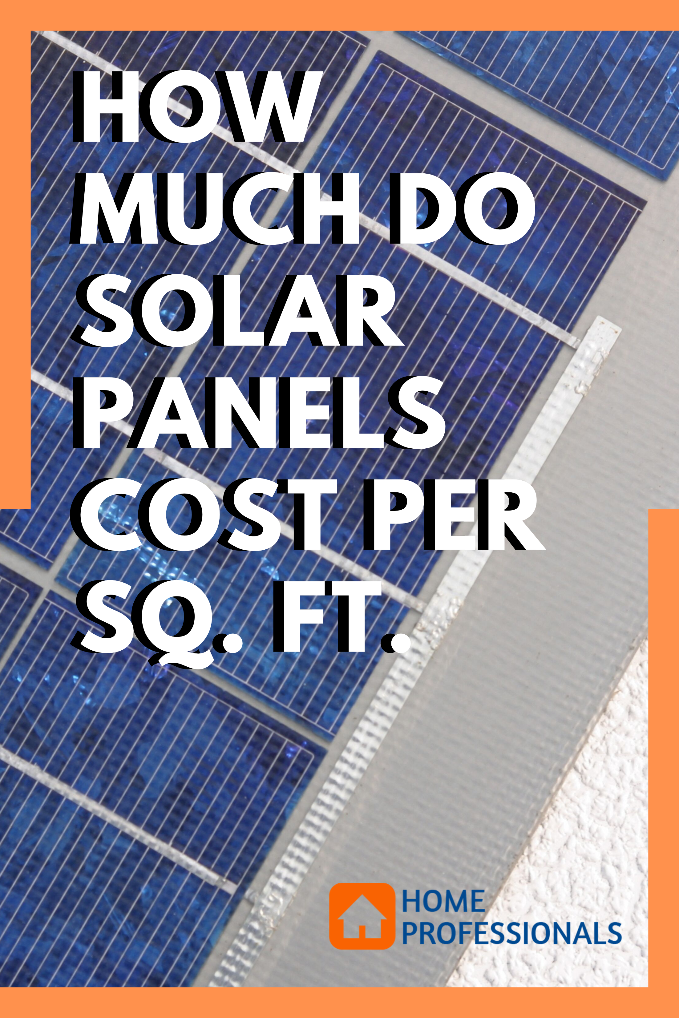 How Much Do Solar Panels Cost Per Sq Ft Solar Panel Cost Solar Solar Panels