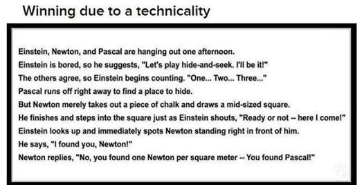 Winning due to a technicality (Einstein, Newton, Pascal)
