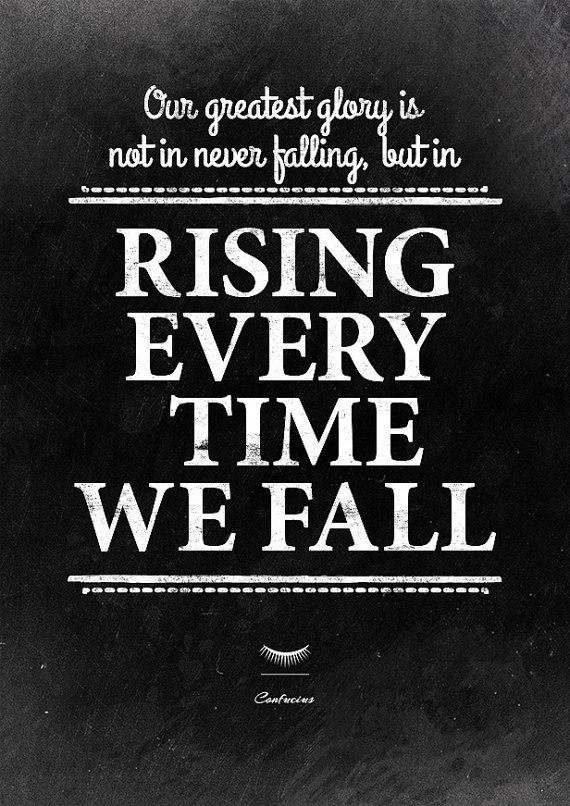 Motivational Quote To Rise Every Time We Fall Confucius Life Quote Fitness Motivation Best Advice Quotes Motivational Quotes Inspirational Words Of Wisdom