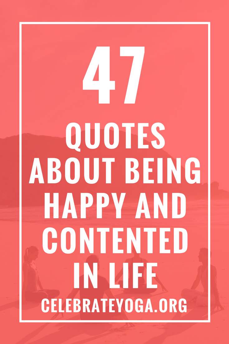47 Quotes About Being Happy And Contented In Life Quotes Happy