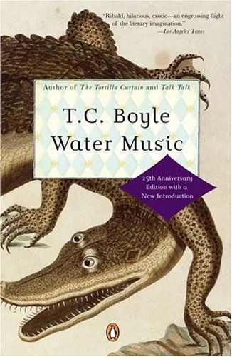 Water Music T Coraghessan Boyle One Of The First Of His Books