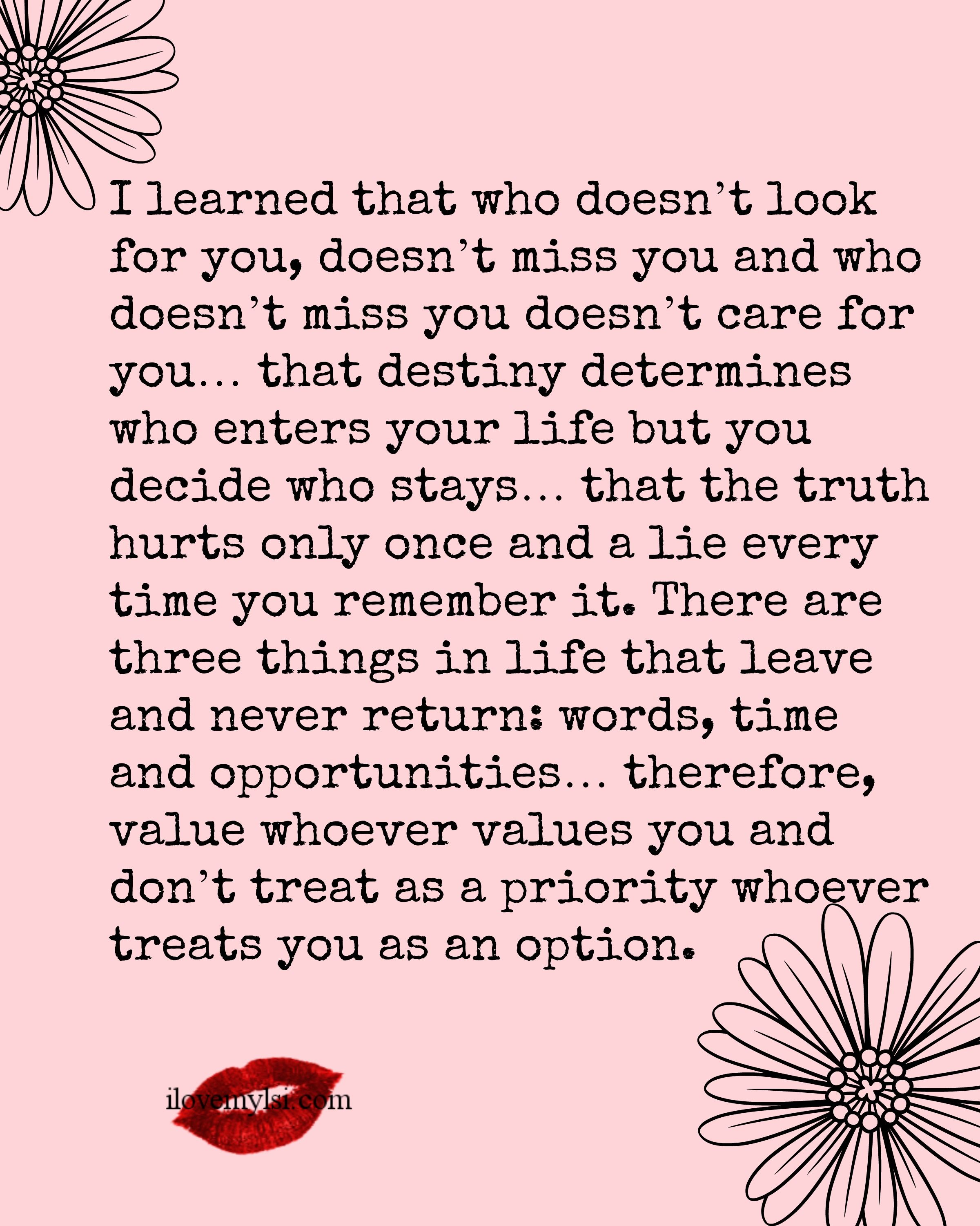 I Learned That Who Doesn T Look For You Doesn T Miss You I Love My Lsi Words Quotations Inspirational Quotes