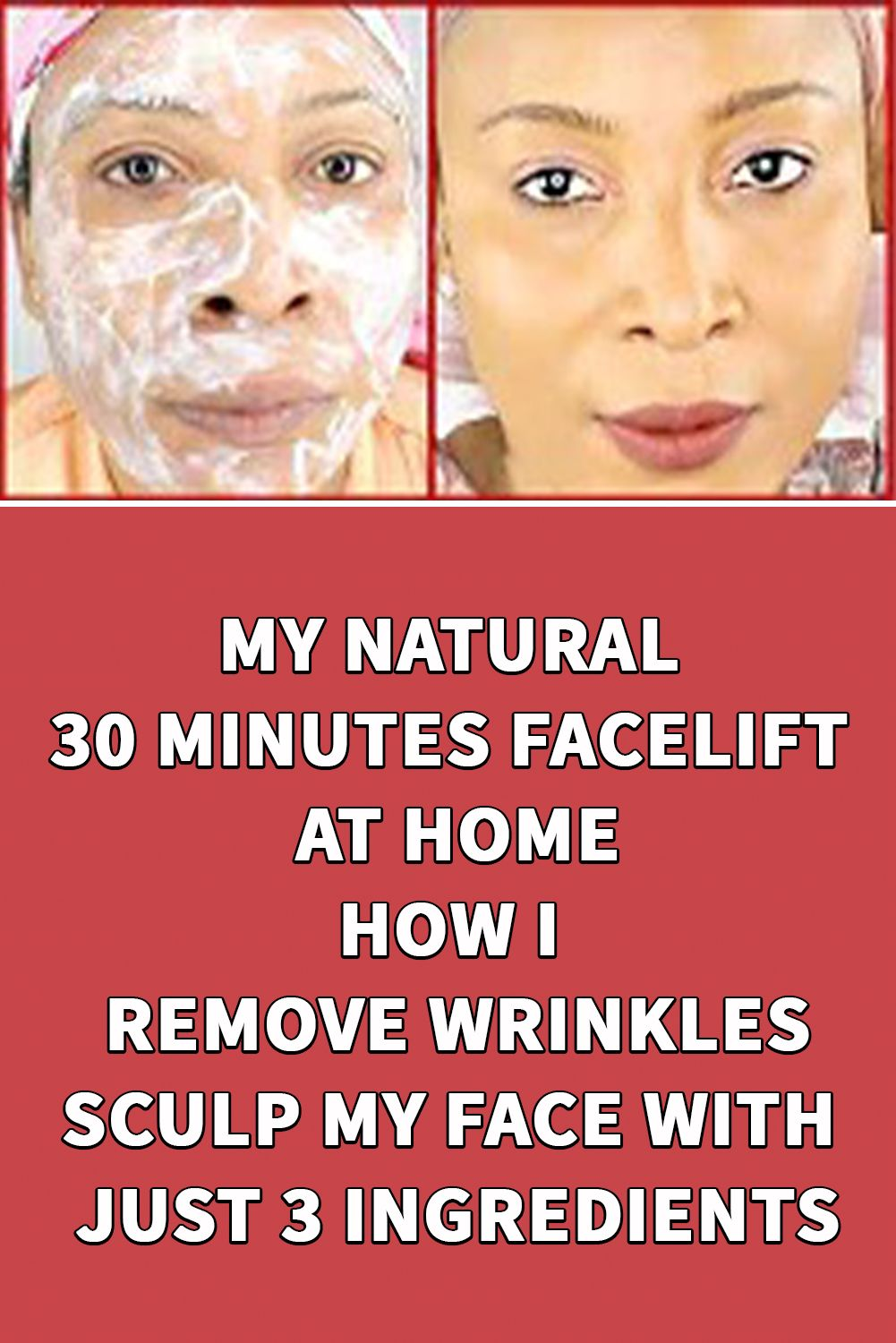 My Natural 30 Minutes Facelift At Home How I Remove Wrinkles Sculp My Face With Just 3 Ingredients In 2020 Wrinkle Remover Wrinkles Beauty Skin Care