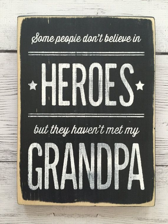 Wood Sign Decor - Some people don't believe in heroes... Father/Dad/Grandpa Gift #grandpagifts