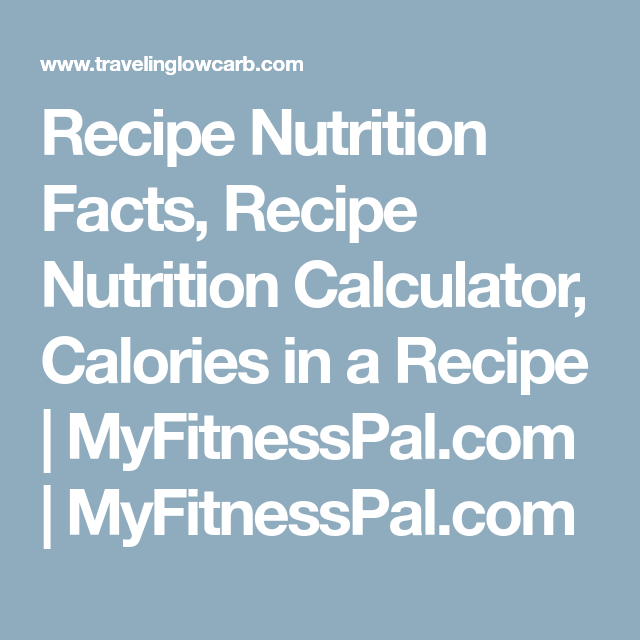 Recipe nutrition facts recipe nutrition calculator calories in a recipe nutrition facts recipe nutrition calculator calories in a recipe myfitnesspal forumfinder Choice Image