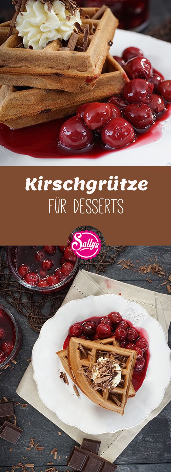 leckeres kirsch topping f r desserts kirschgr tze kirschkompott desserts. Black Bedroom Furniture Sets. Home Design Ideas