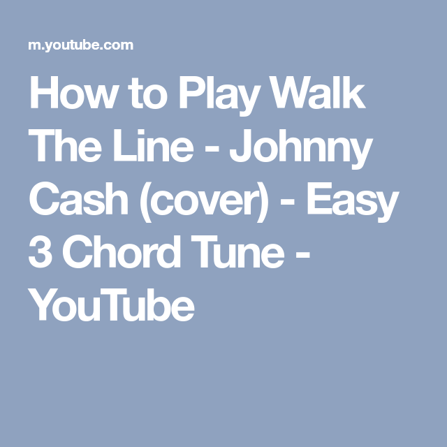How To Play Walk The Line Johnny Cash Cover Easy 3 Chord Tune