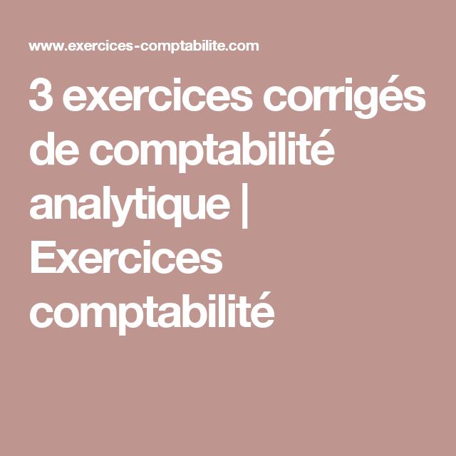 3 Exercices Corriges De Comptabilite Analytique Exercices Comptabilite Korean Outfits