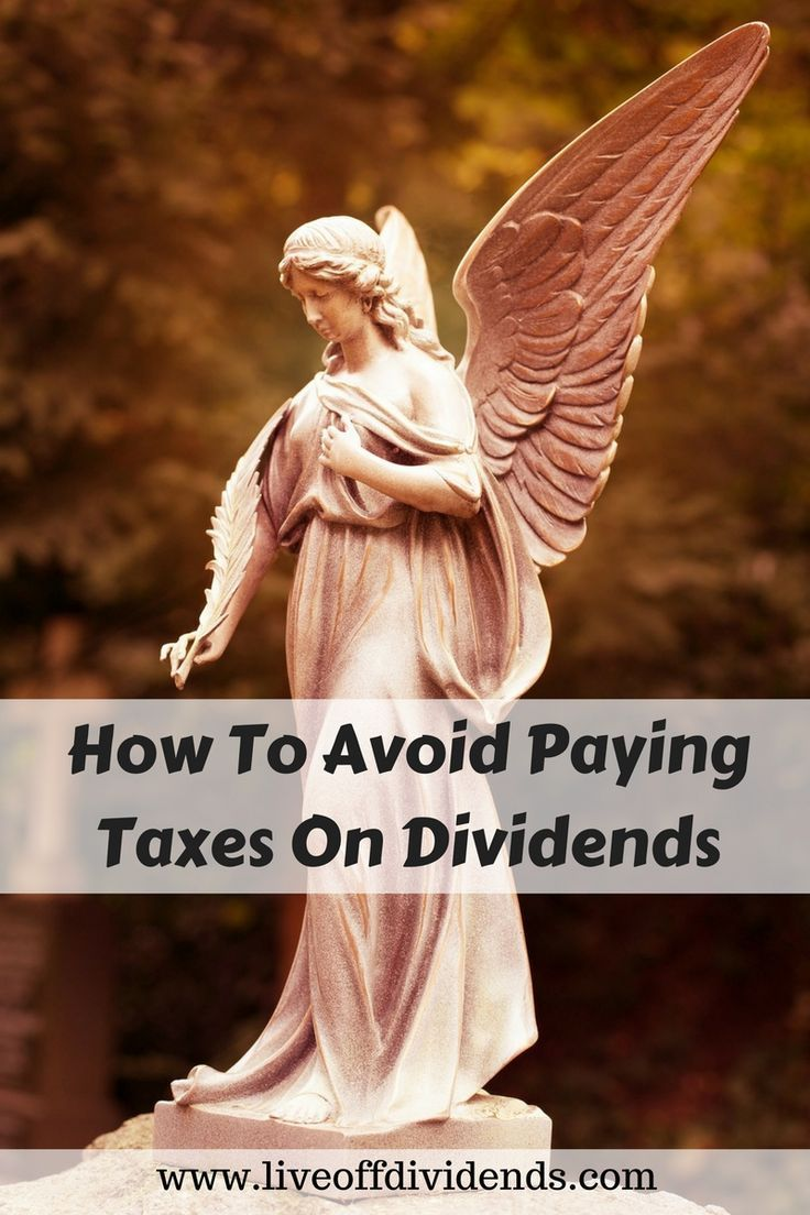 How To Avoid Paying Tax On Dividends Paying Taxes Dividend