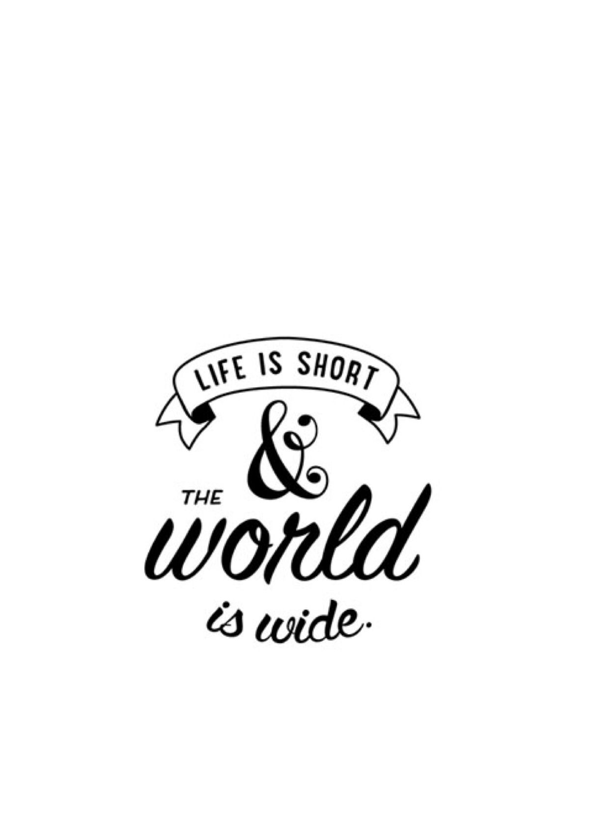 Shorts Quotes About Life Life Is Short & The World Is Widequotequotesstrengthhope