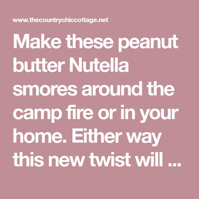 Peanut Butter Nutella Smores