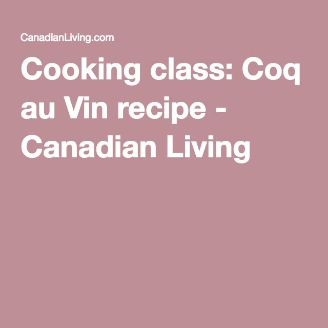 Cooking class: Coq au Vin recipe - Canadian Living