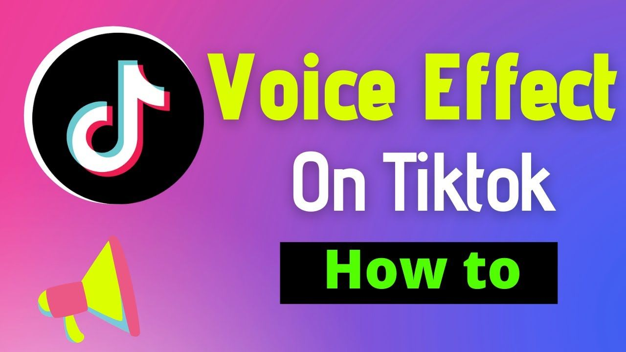 How To Add Voice Effects On Tiktok Simple Guide Voice Effects Beginners The Voice