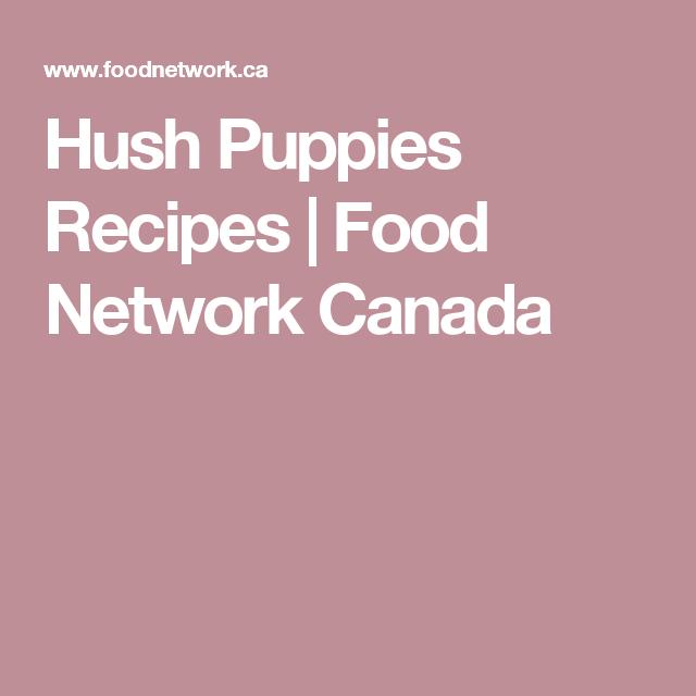 Hush Puppies Recipe Food Network Recipes Food Network Canada Food Recipes