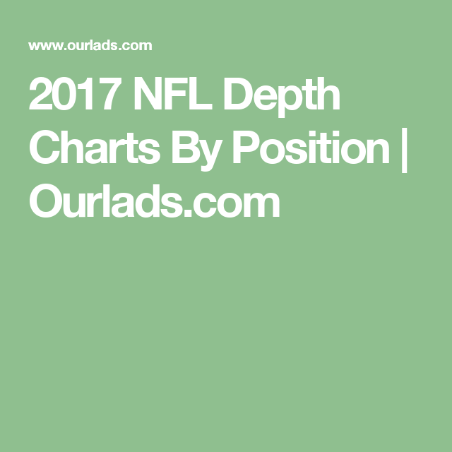 2017 Nfl Depth Charts By Position Ourlads