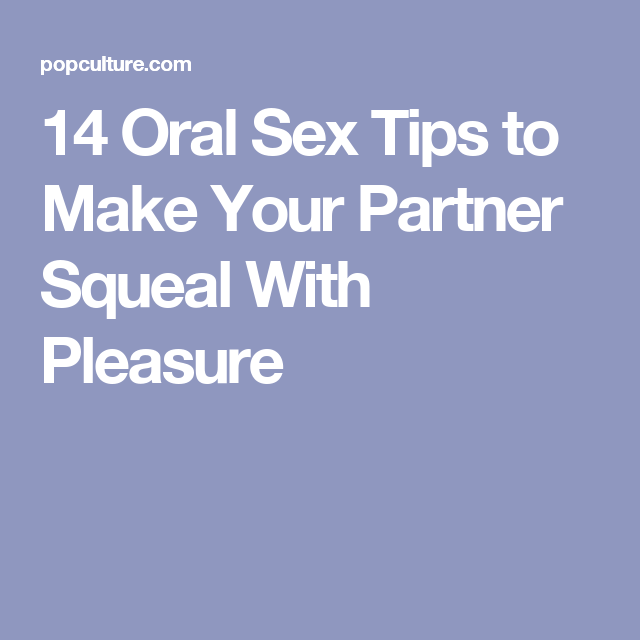 Tips for oral pleasure