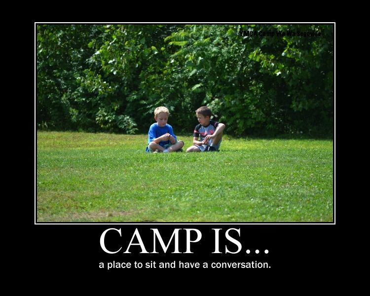 It's about a conversation. Summer camp quotes, Camp