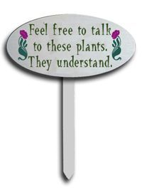 Feel free to talk to these plants. They understand ...