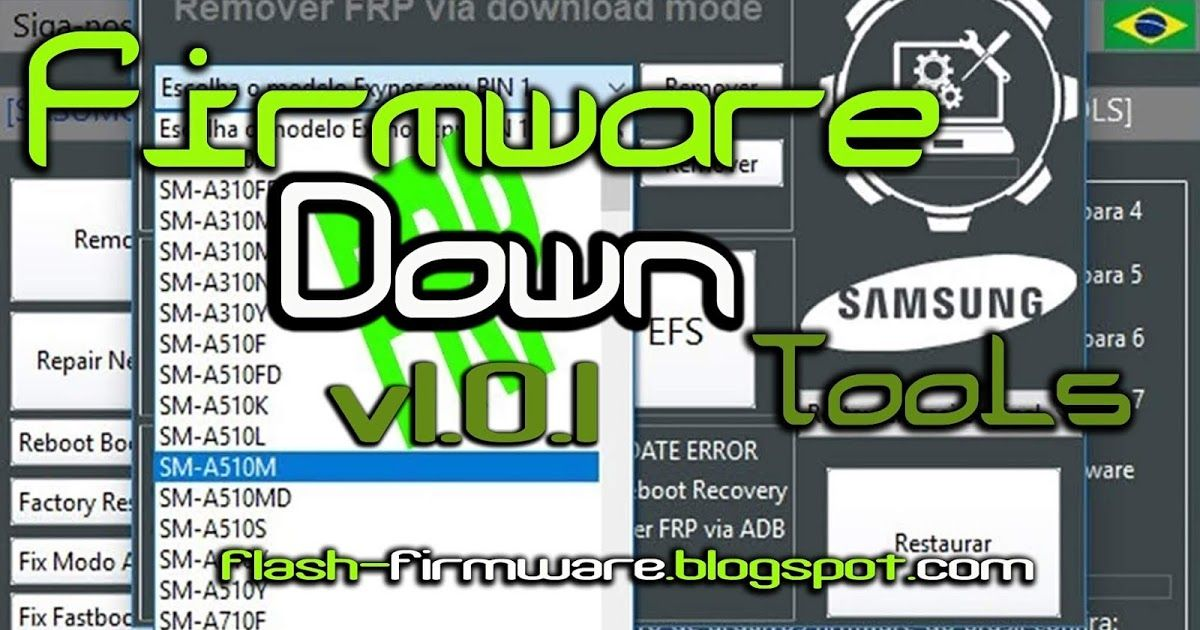 DownloadFirmware Down Tools Feature: Samsung Frp Remove
