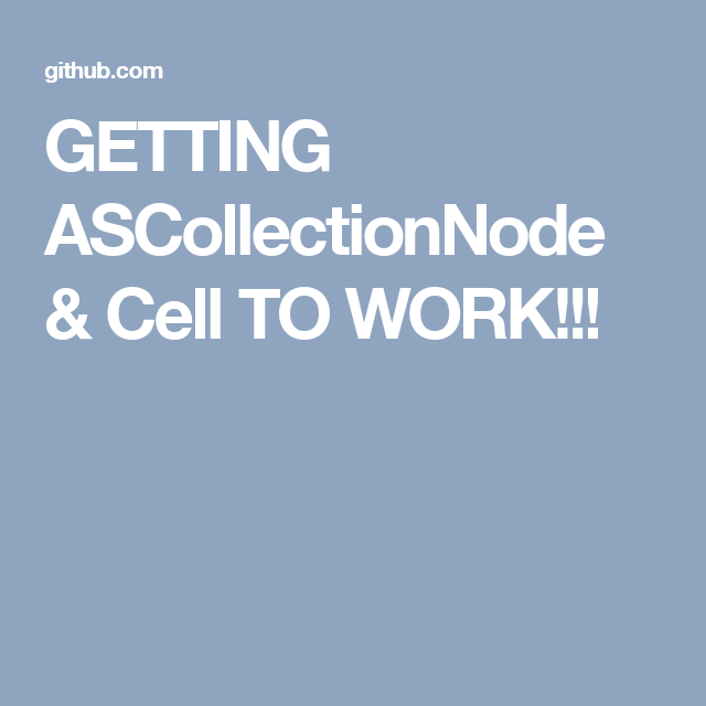 GETTING ASCollectionNode & Cell TO WORK!!!   App Creation   App, Ios