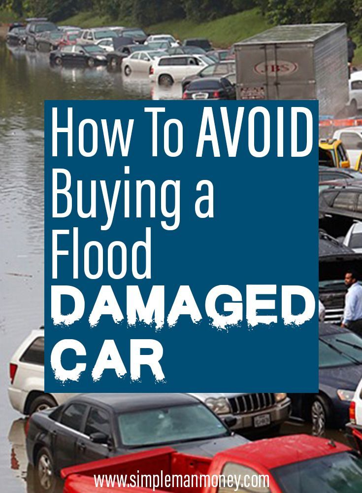 How To Avoid Buying A Flood Damaged Car With Images Flood